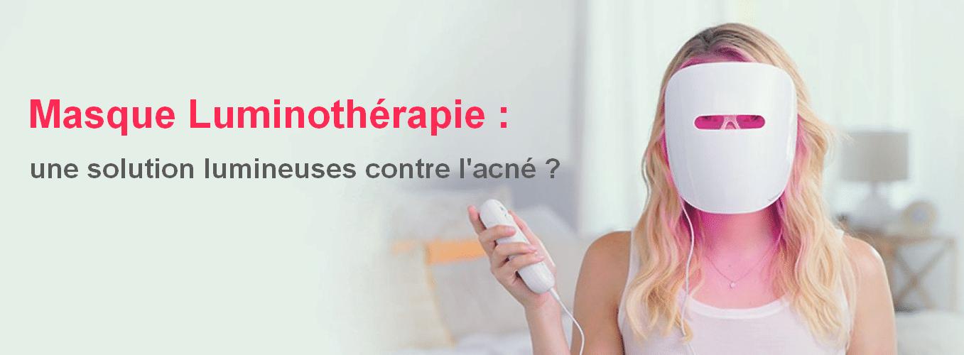 Masque luminothérapie une solution contre acné